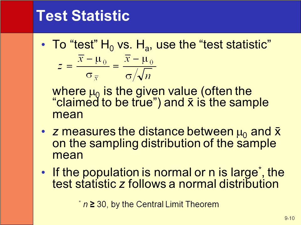 9-10 Test Statistic To test H 0 vs.