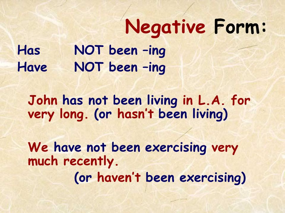 Present Perfect Continuous Form: This grammar has 3 parts:
