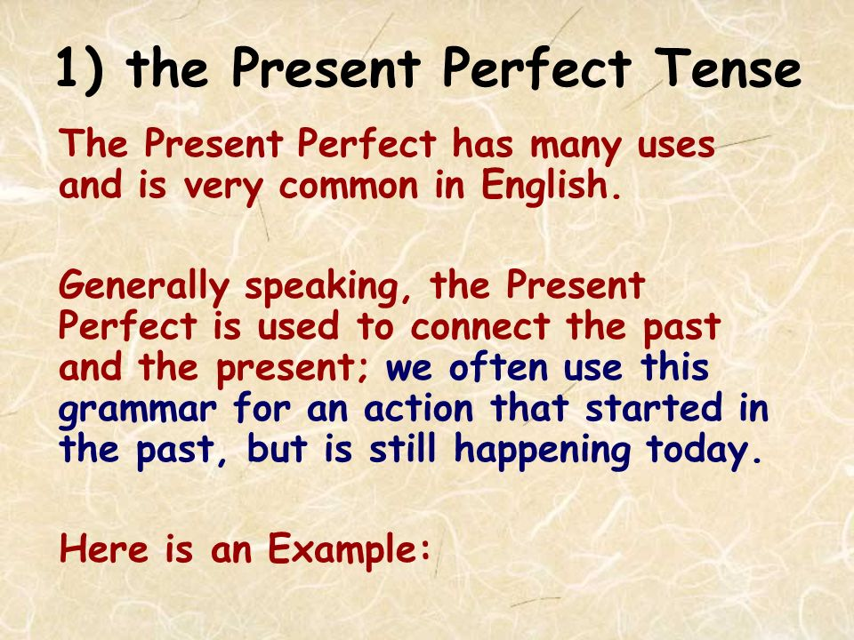 the Present Perfect the Present Perfect Continuous Tense the Present Perfect vs.
