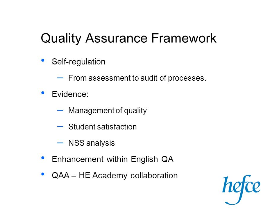 Quality Assurance Framework Self-regulation – From assessment to audit of processes.