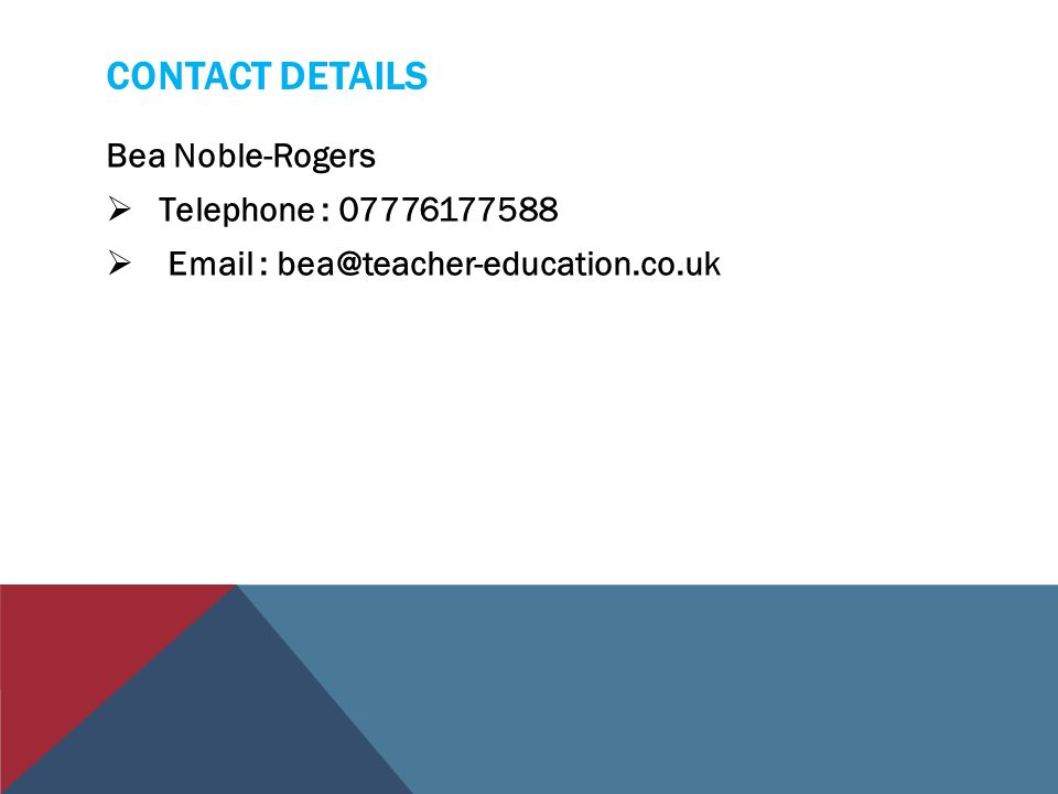 CONTACT DETAILS Bea Noble-Rogers  Telephone : 