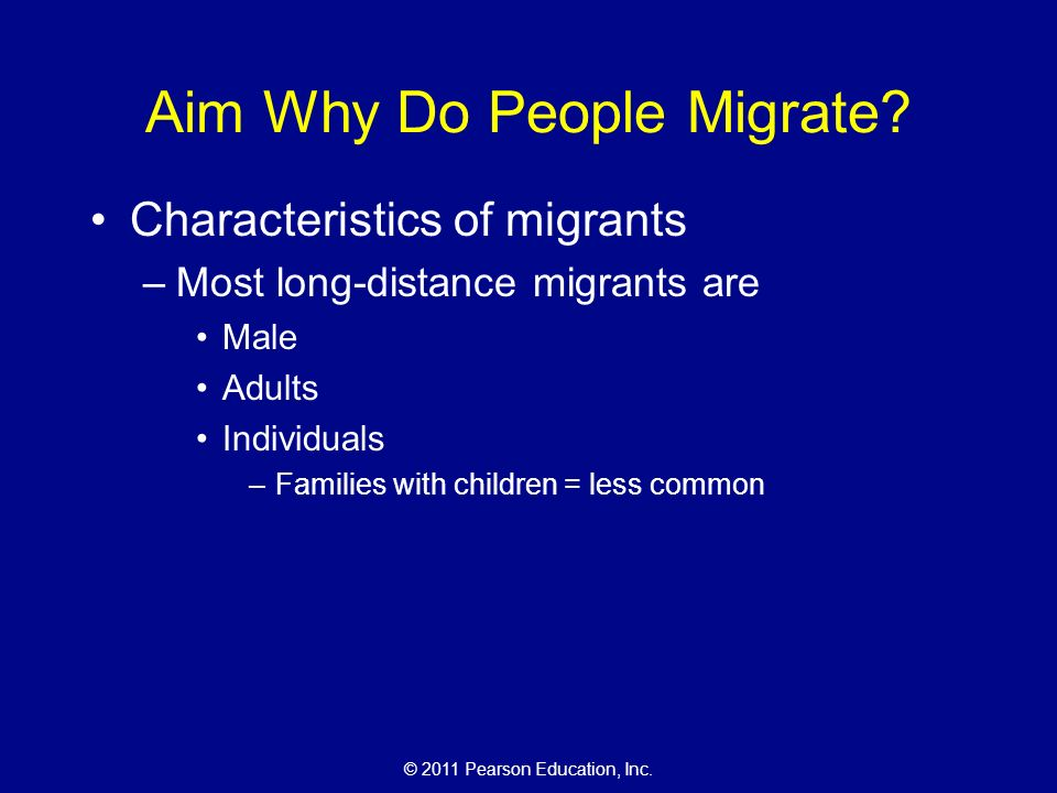 © 2011 Pearson Education, Inc. Aim Why Do People Migrate.
