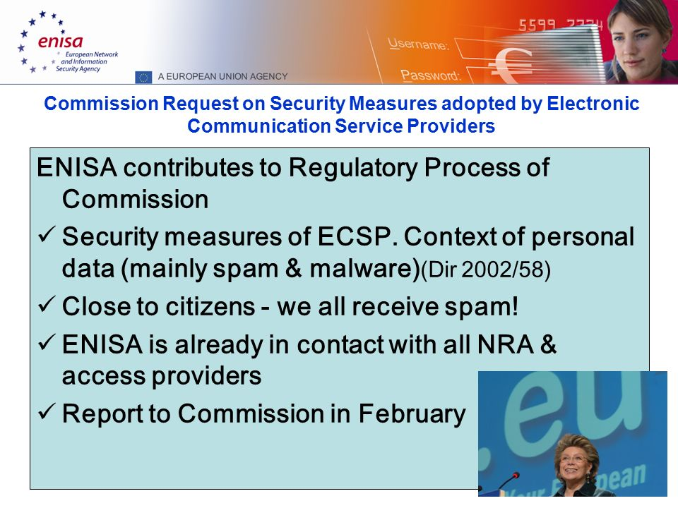 15 Commission Request on Security Measures adopted by Electronic Communication Service Providers ENISA contributes to Regulatory Process of Commission Security measures of ECSP.