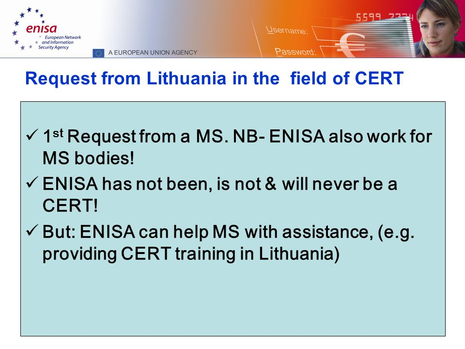 16 Request from Lithuania in the field of CERT 1 st Request from a MS.