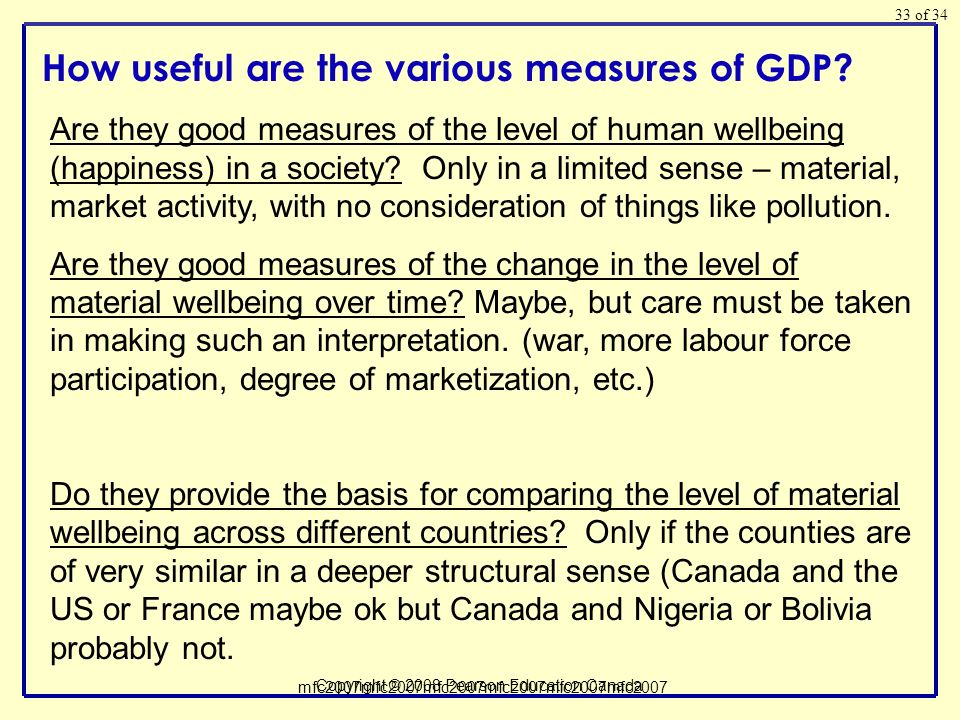 of 34 Copyright © 2008 Pearson Education Canada 33 How useful are the various measures of GDP.