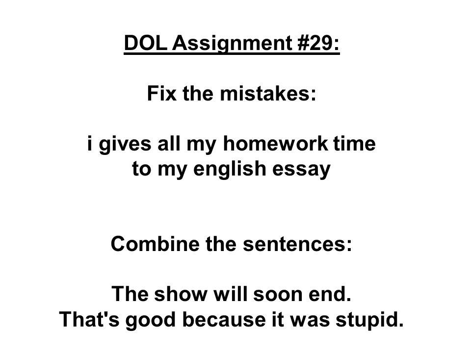 Helo me fix my mistakes on my essay?