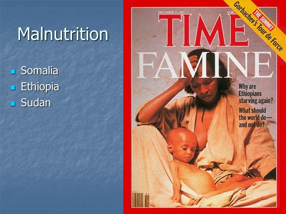 Malnutrition Somalia Somalia Ethiopia Ethiopia Sudan Sudan