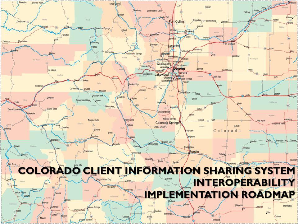 COLORADO CLIENT INFORMATION SHARING SYSTEM INTEROPERABILITY - Roadmap colorado