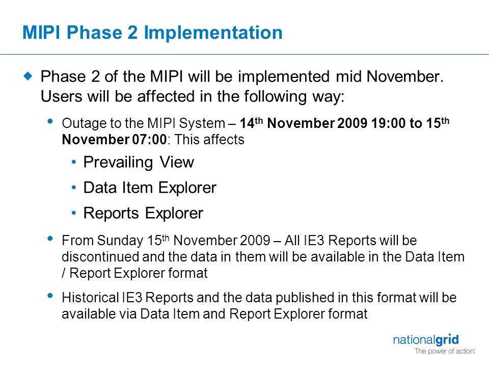 MIPI Phase 2 Implementation  Phase 2 of the MIPI will be implemented mid November.