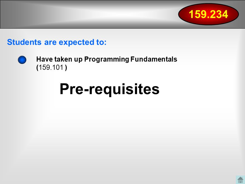 Pre-requisites Have taken up Programming Fundamentals ( ) Students are expected to: