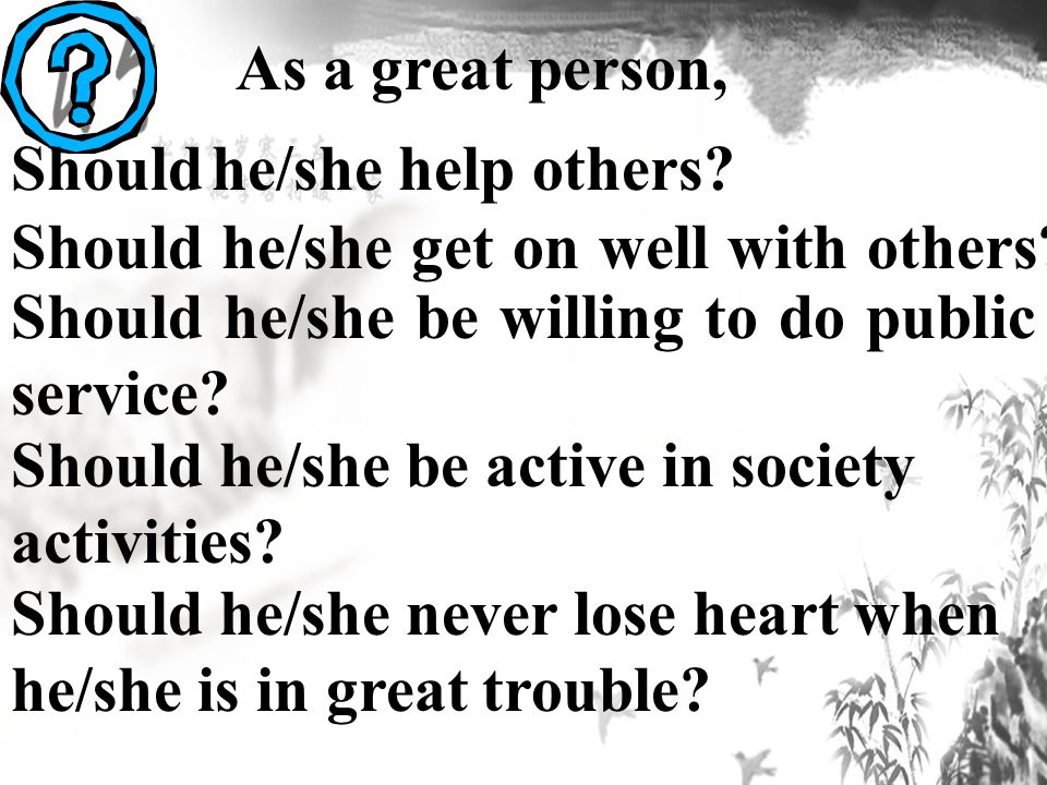 As a great person, Should he/she help others. Should he/she get on well with others.