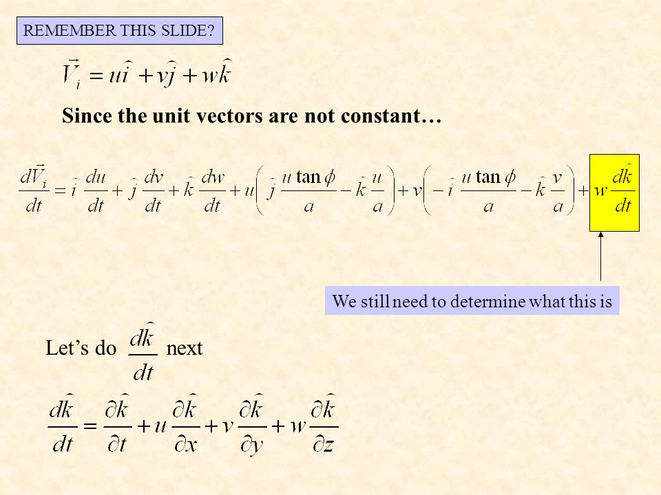 We still need to determine what this is Since the unit vectors are not constant… Let's do next REMEMBER THIS SLIDE