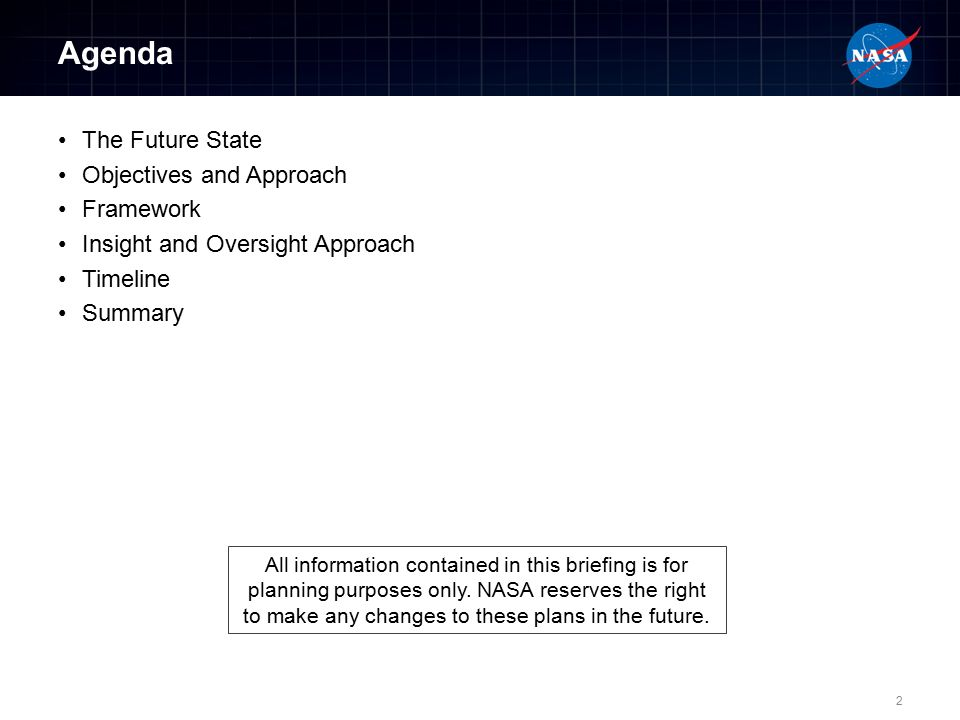 Agenda The Future State Objectives and Approach Framework Insight and Oversight Approach Timeline Summary 2 All information contained in this briefing is for planning purposes only.