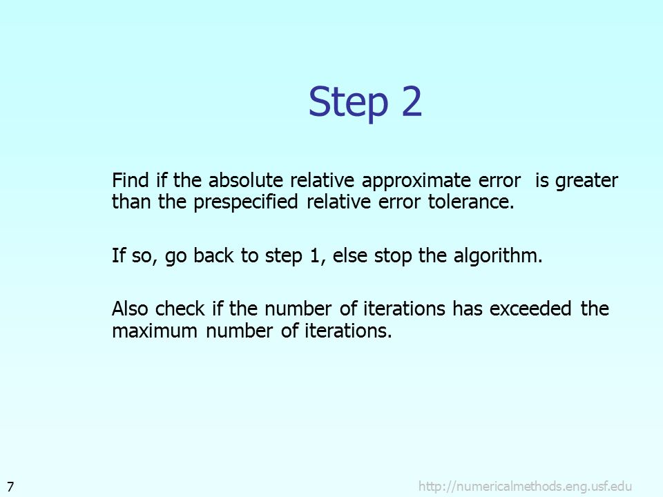 Step 2 Find if the absolute relative approximate error is greater than the prespecified relative error tolerance.