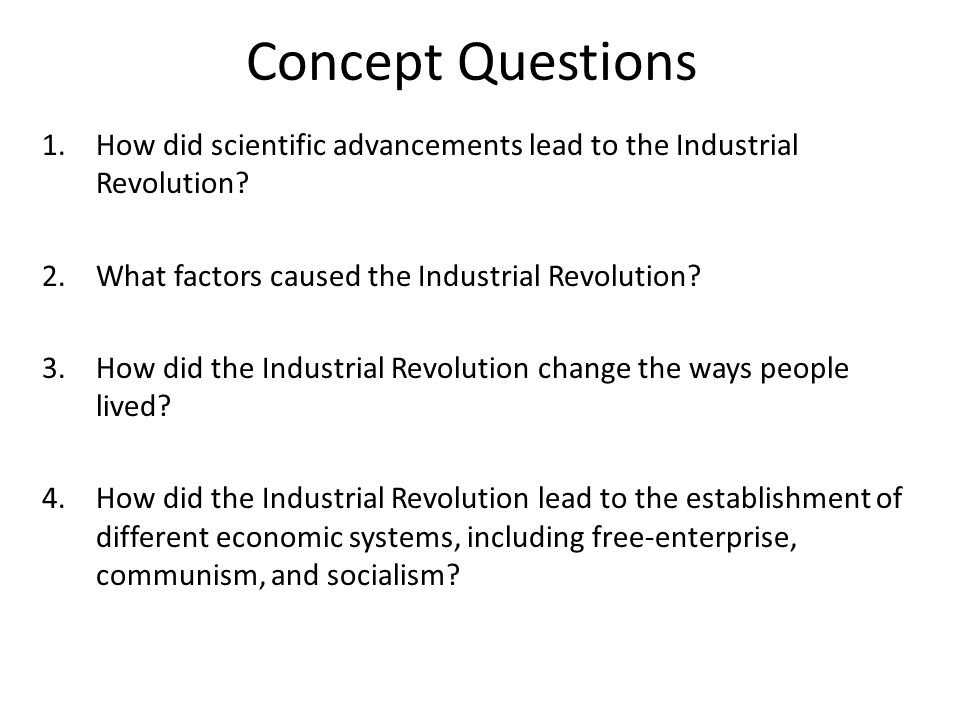 the industrial revolution pp greatly increased output of machine  how did scientific advancements lead to the industrial revolution