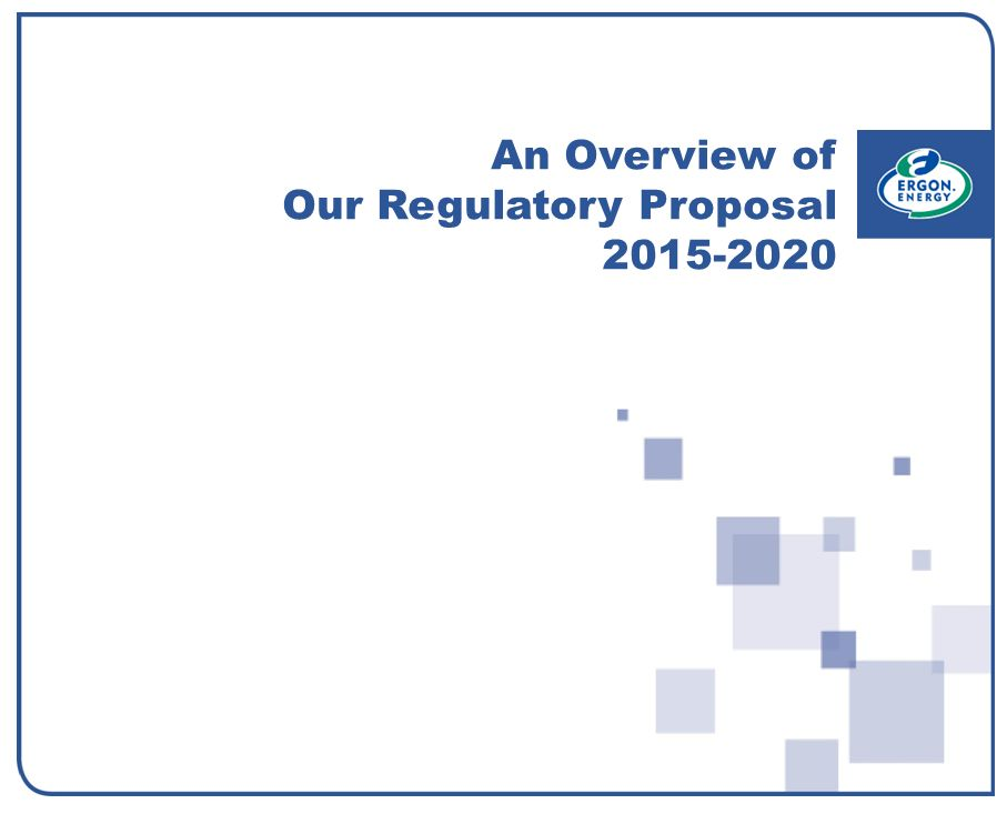 An Overview of Our Regulatory Proposal