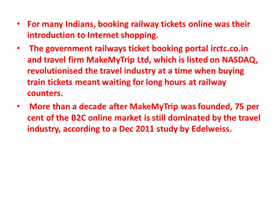 For many Indians, booking railway tickets online was their introduction to Internet shopping.