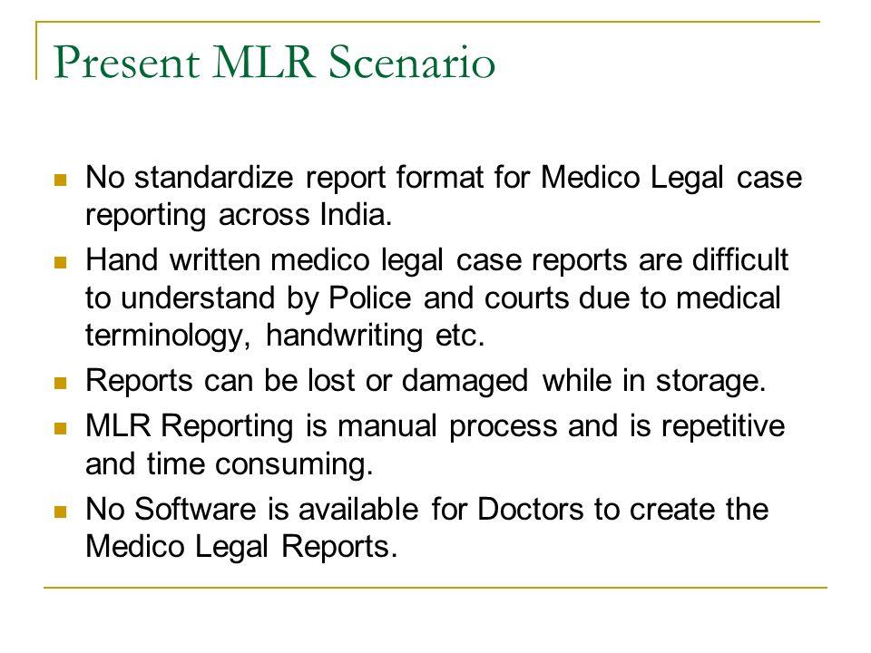 Medulla medico legal reporting software copyright 2009 thar present mlr scenario no standardize report format for medico legal case reporting across india pronofoot35fo Images