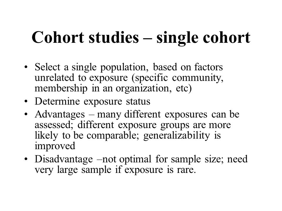 Cohort Study Observational study Comparison groups are identified ...