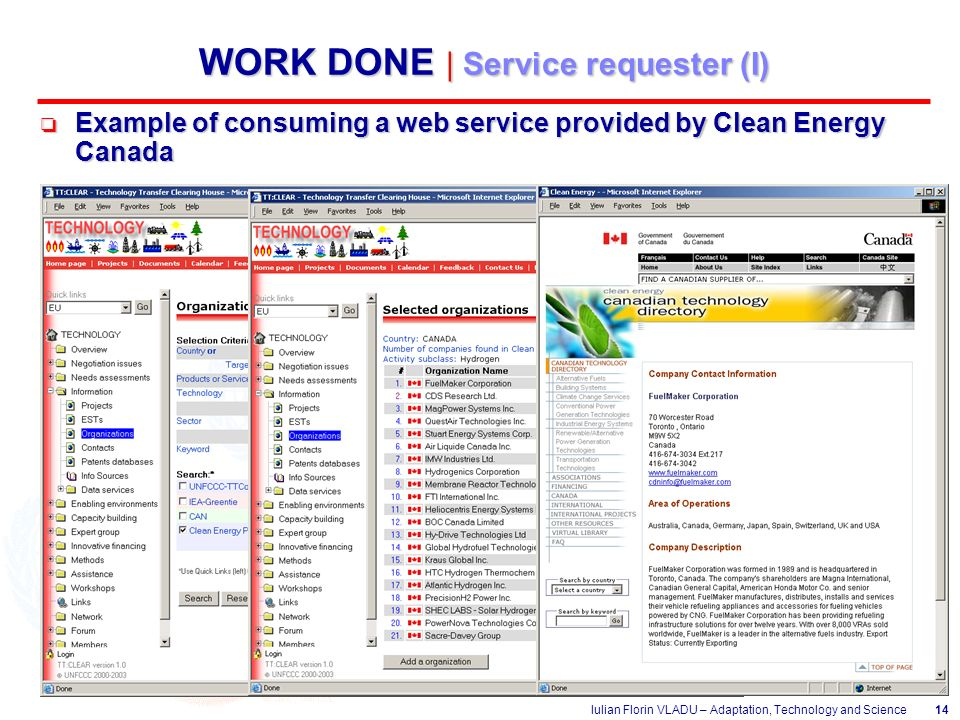 Iulian Florin VLADU – Adaptation, Technology and Science14 WORK DONE | Service requester (I) o Example of consuming a web service provided by Clean Energy Canada