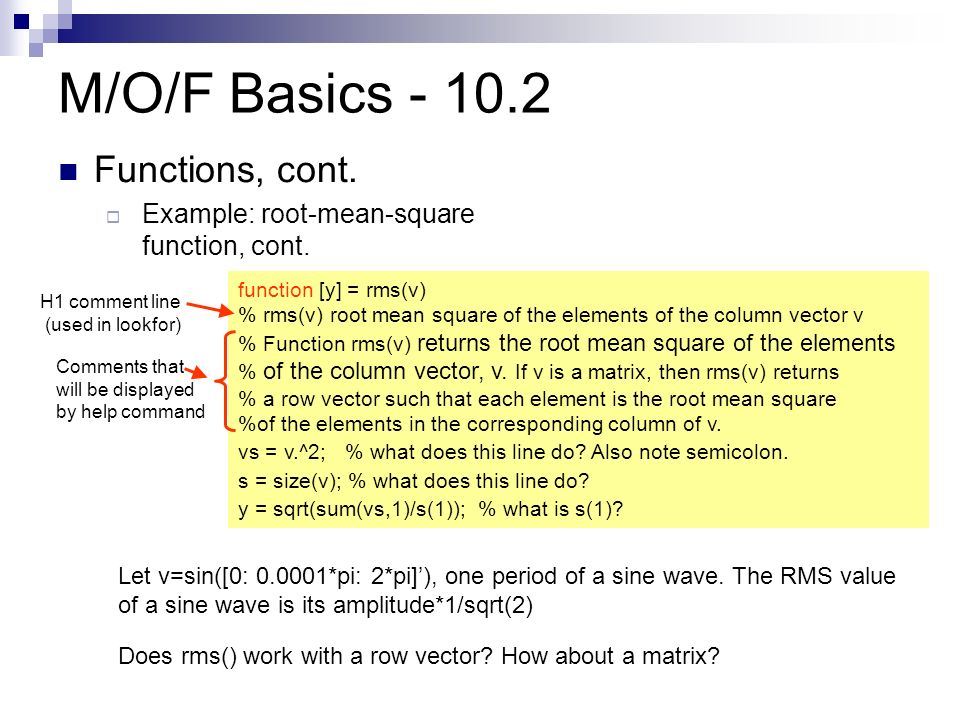 M/O/F Basics Functions, cont.  Example: root-mean-square function, cont.
