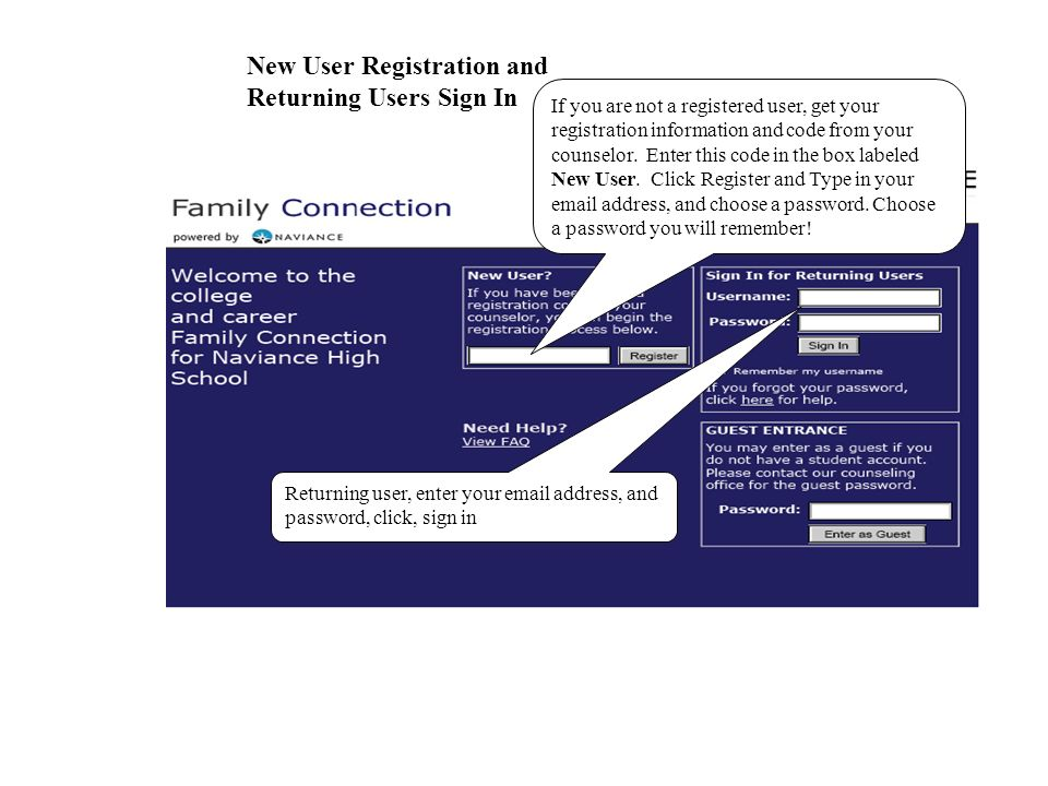 If you are not a registered user, get your registration information and code from your counselor.
