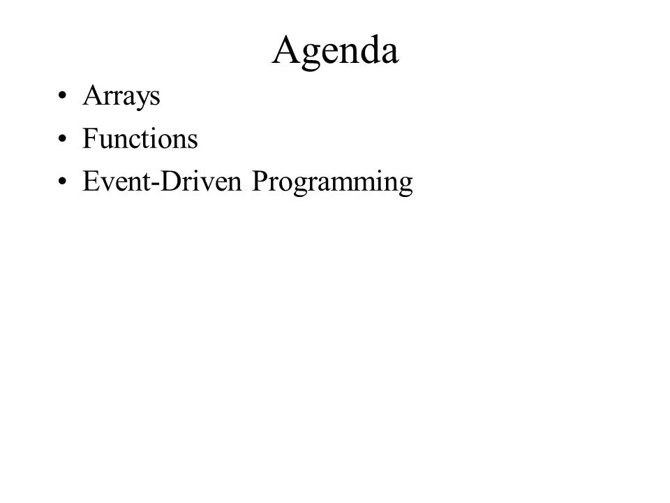 Agenda Arrays Functions Event-Driven Programming