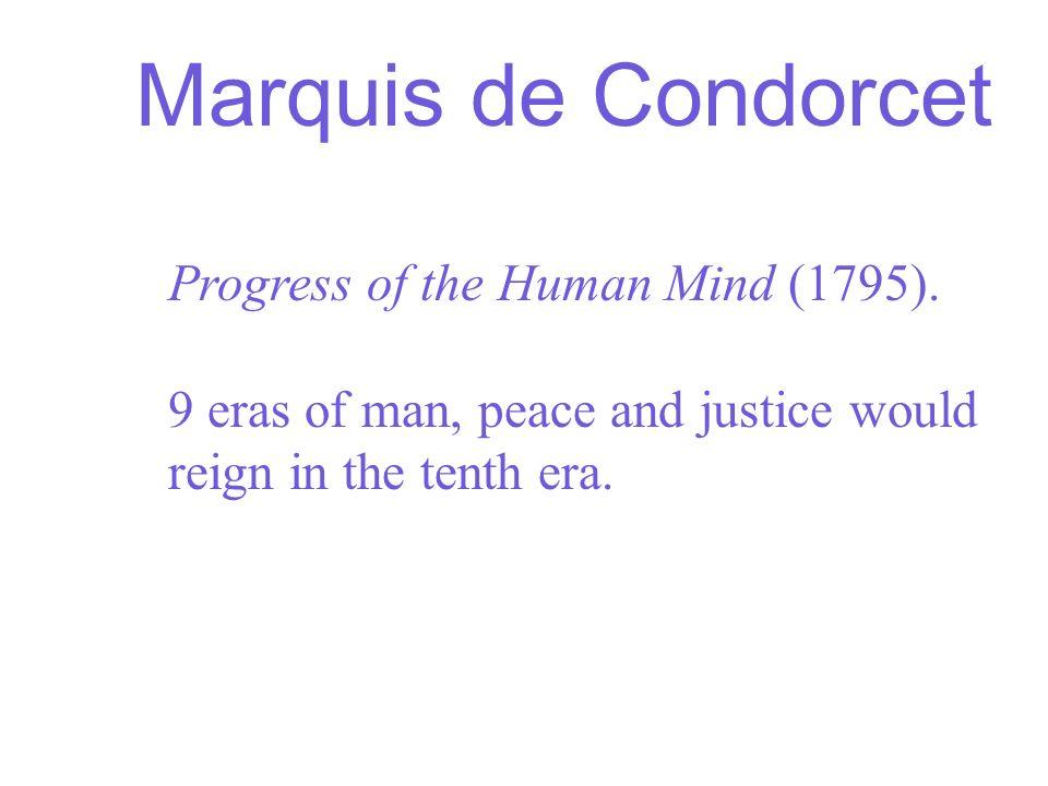 Marquis de Condorcet Progress of the Human Mind (1795).