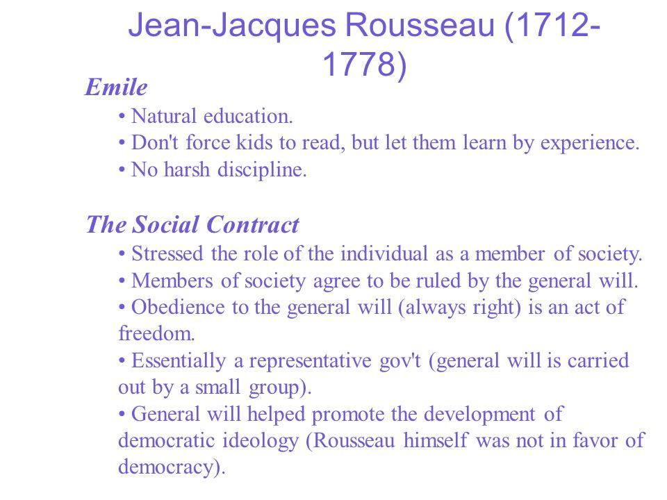 Jean-Jacques Rousseau (1712- 1778) Emile Natural education.