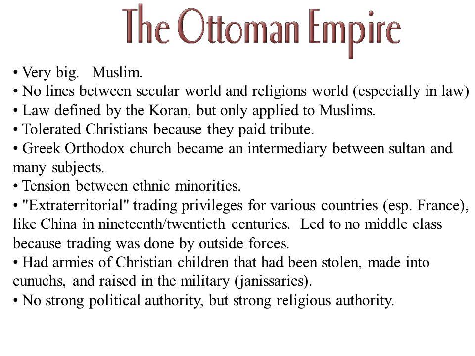 Very big. Muslim.