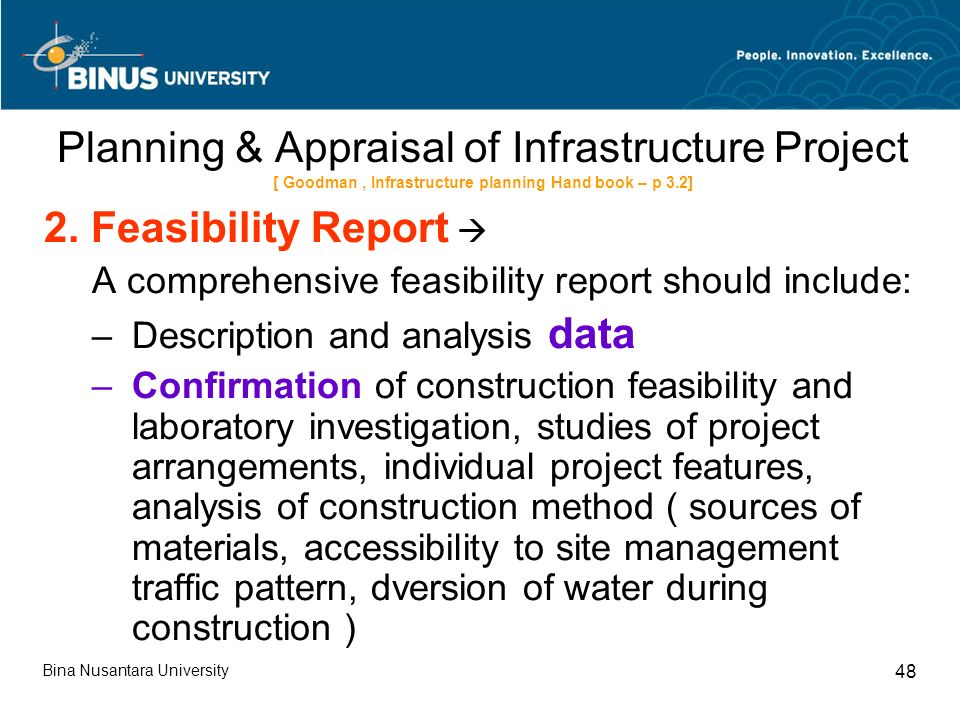Bina Nusantara University 48 Planning & Appraisal of Infrastructure Project [ Goodman, Infrastructure planning Hand book – p 3.2] 2.
