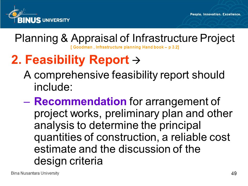 Bina Nusantara University 49 Planning & Appraisal of Infrastructure Project [ Goodman, Infrastructure planning Hand book – p 3.2] 2.