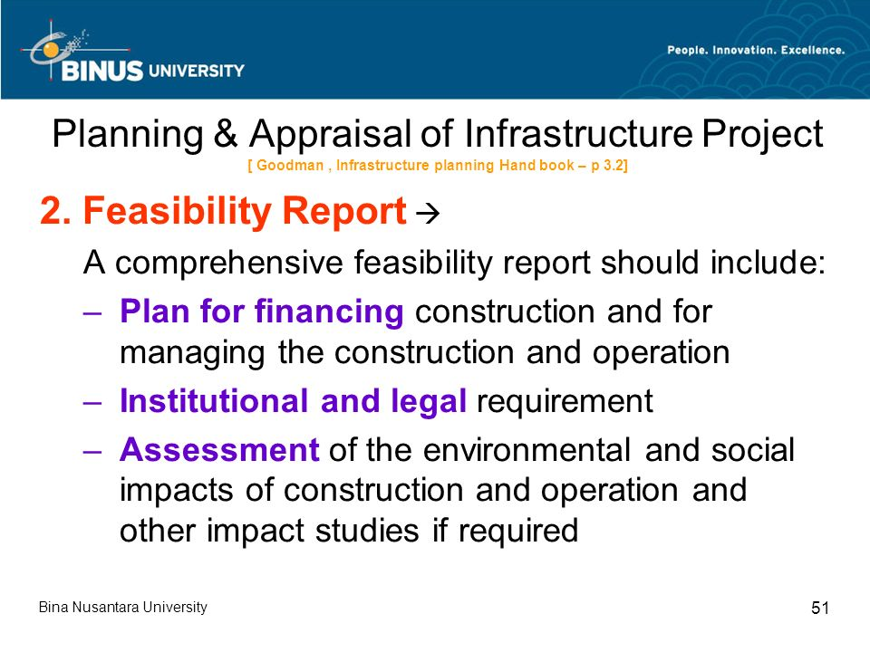Bina Nusantara University 51 Planning & Appraisal of Infrastructure Project [ Goodman, Infrastructure planning Hand book – p 3.2] 2.