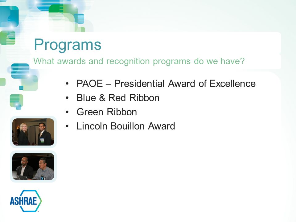 PAOE – Presidential Award of Excellence Blue & Red Ribbon Green Ribbon Lincoln Bouillon Award Programs What awards and recognition programs do we have