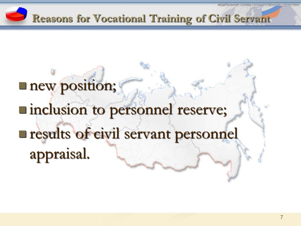7 Reasons for Vocational Training of Civil Servant new position; new position; inclusion to personnel reserve; inclusion to personnel reserve; results of civil servant personnel appraisal.