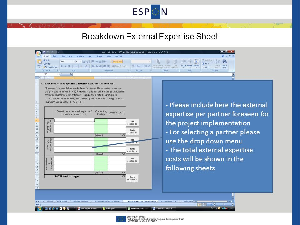 Breakdown External Expertise Sheet - Please include here the external expertise per partner foreseen for the project implementation - For selecting a partner please use the drop down menu - The total external expertise costs will be shown in the following sheets