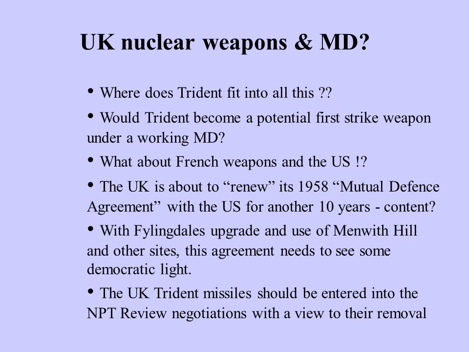 UK nuclear weapons & MD. Where does Trident fit into all this .