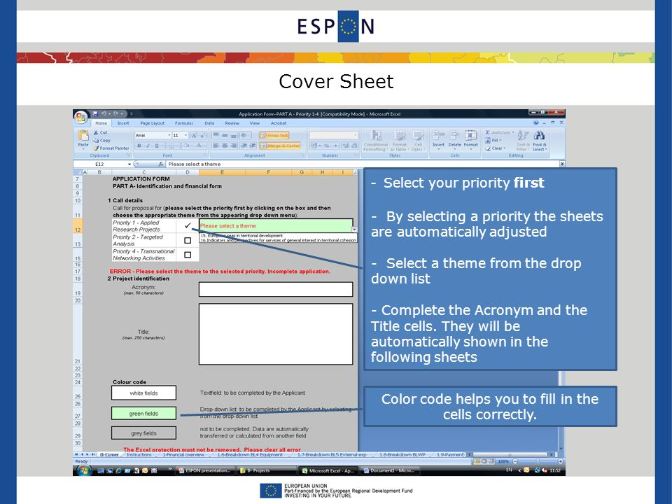 Cover Sheet - Select your priority first - By selecting a priority the sheets are automatically adjusted - Select a theme from the drop down list - Complete the Acronym and the Title cells.