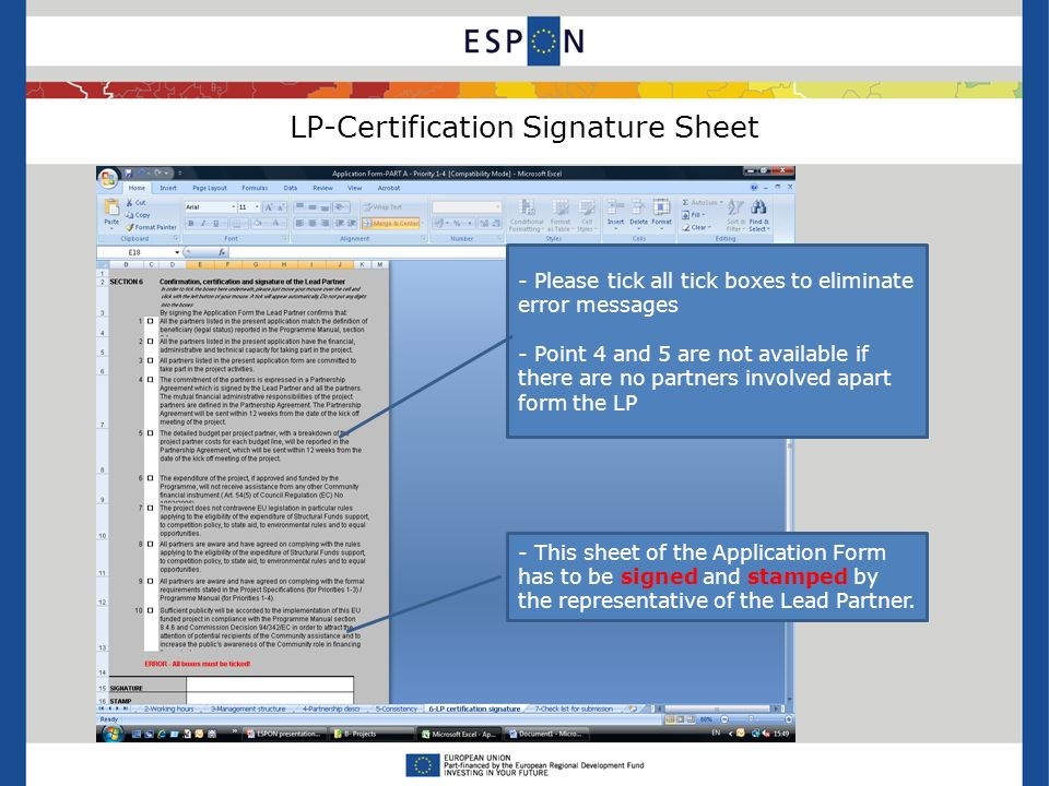 LP-Certification Signature Sheet - Please tick all tick boxes to eliminate error messages - Point 4 and 5 are not available if there are no partners involved apart form the LP - This sheet of the Application Form has to be signed and stamped by the representative of the Lead Partner.