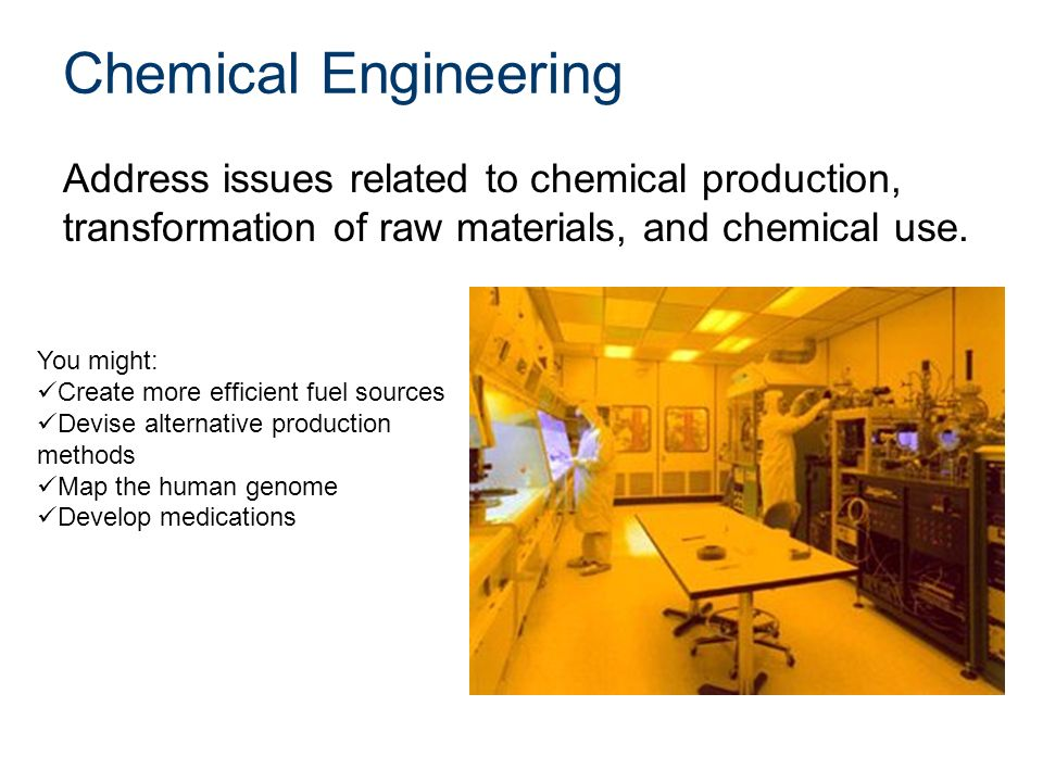 Chemical Engineering Address issues related to chemical production, transformation of raw materials, and chemical use.