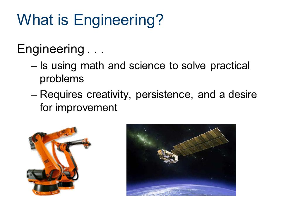 What is Engineering. Engineering...