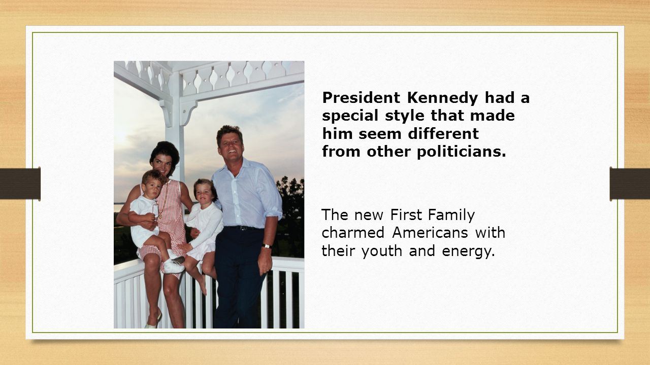 The new First Family charmed Americans with their youth and energy.
