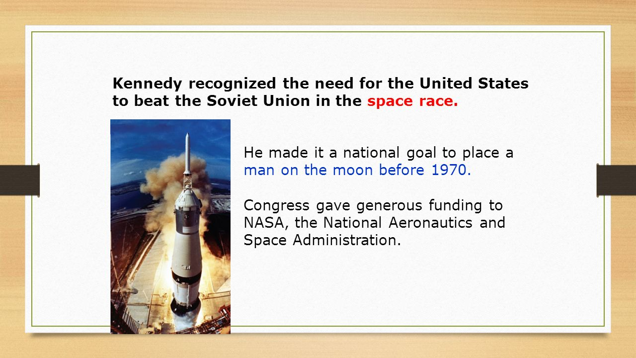 He made it a national goal to place a man on the moon before 1970.
