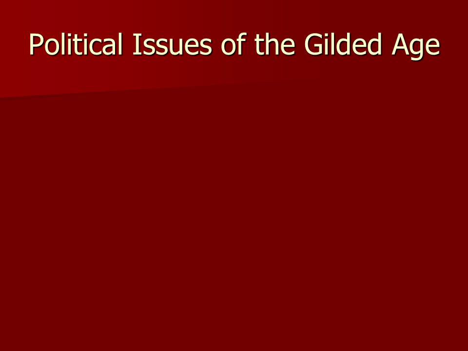 Political Issues of the Gilded Age