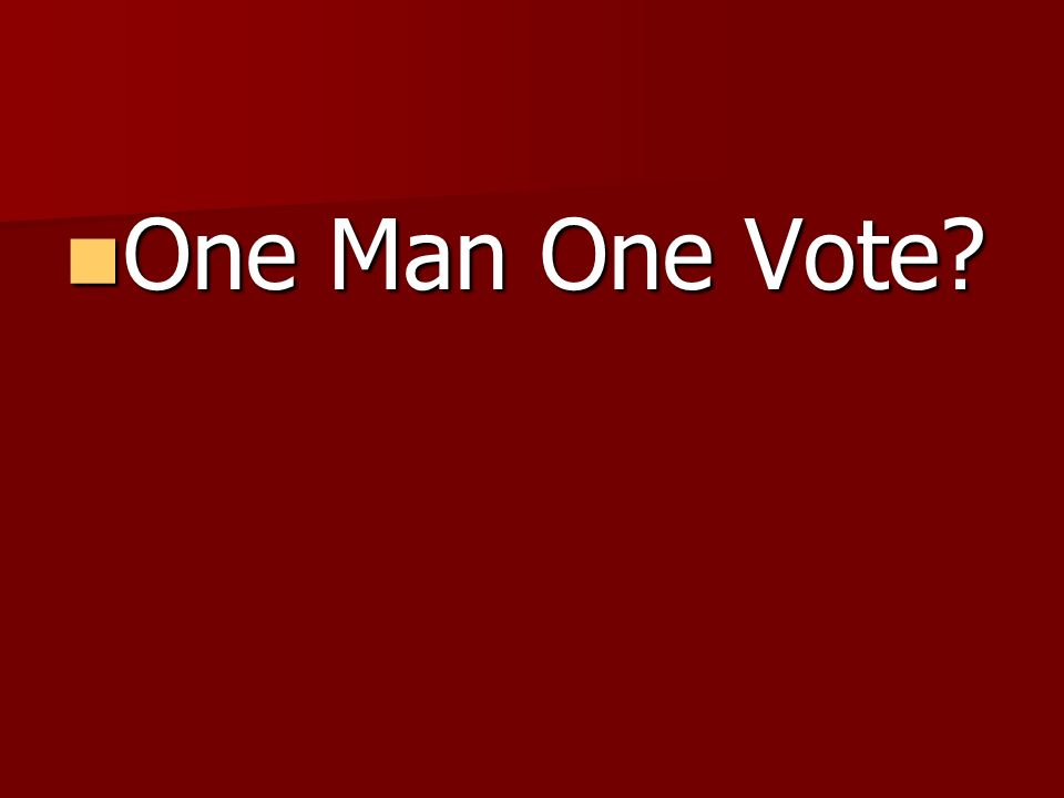One Man One Vote One Man One Vote
