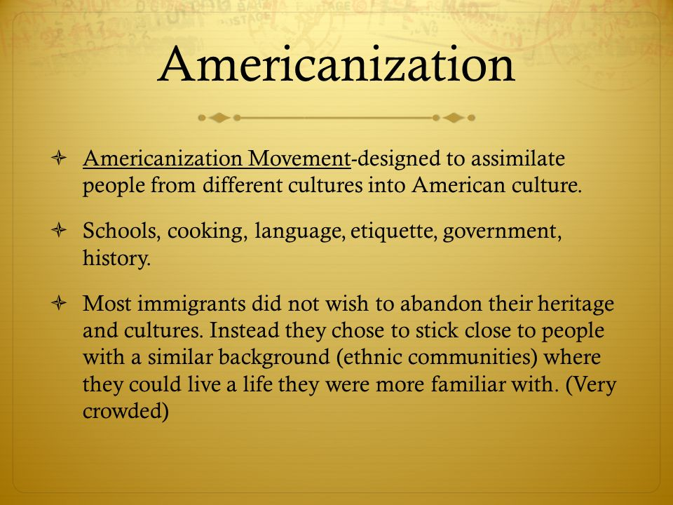 americanization essay Essay examples would vary according to the type of essay you wish to write four kinds of essays exist including: narration, description, exposition, and argument.