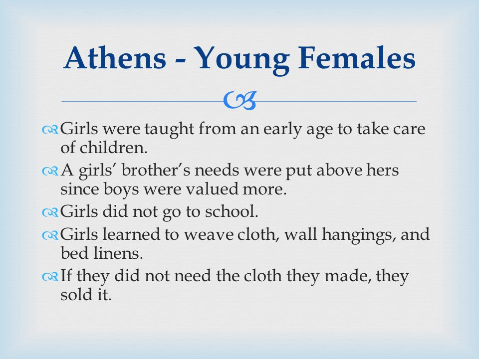  Athens - Young Females  Girls were taught from an early age to take care of children.