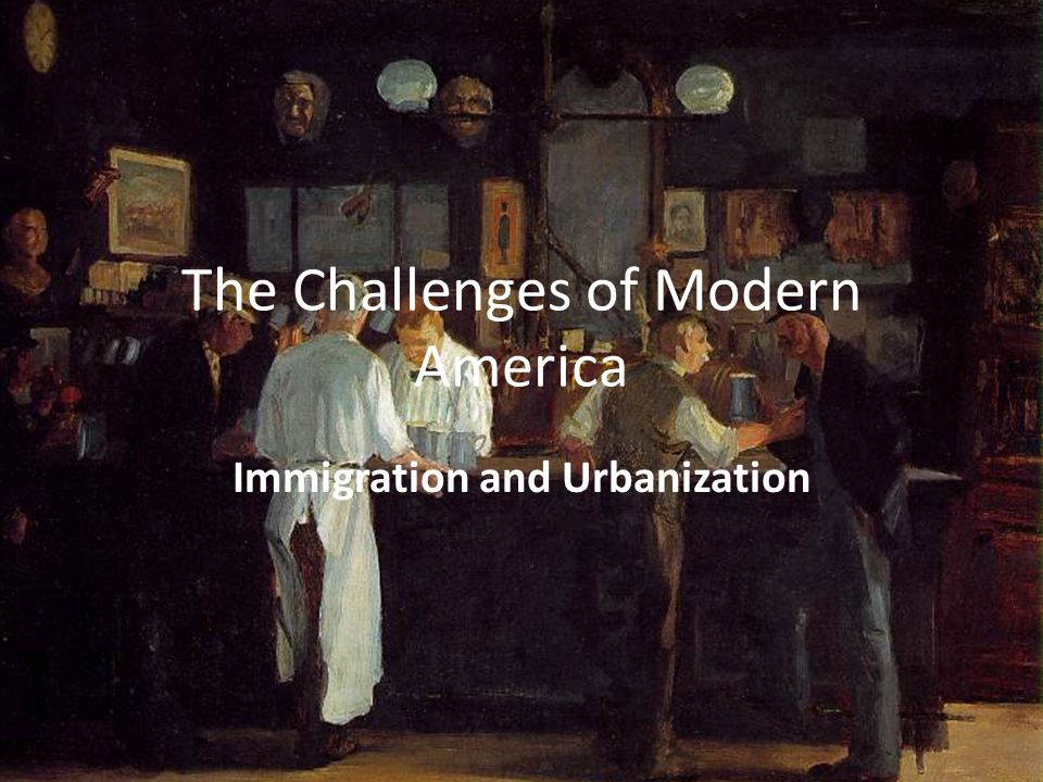 The Challenges of Modern America Immigration and Urbanization
