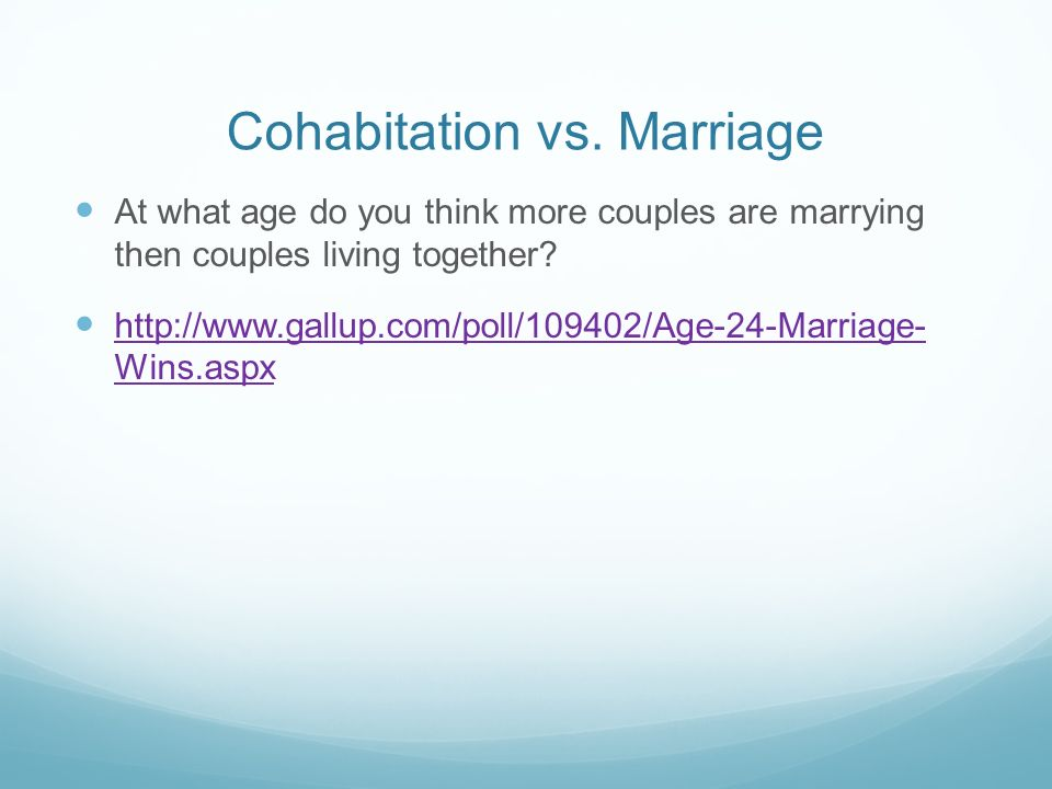 At what age do you think more couples are marrying then couples living together.