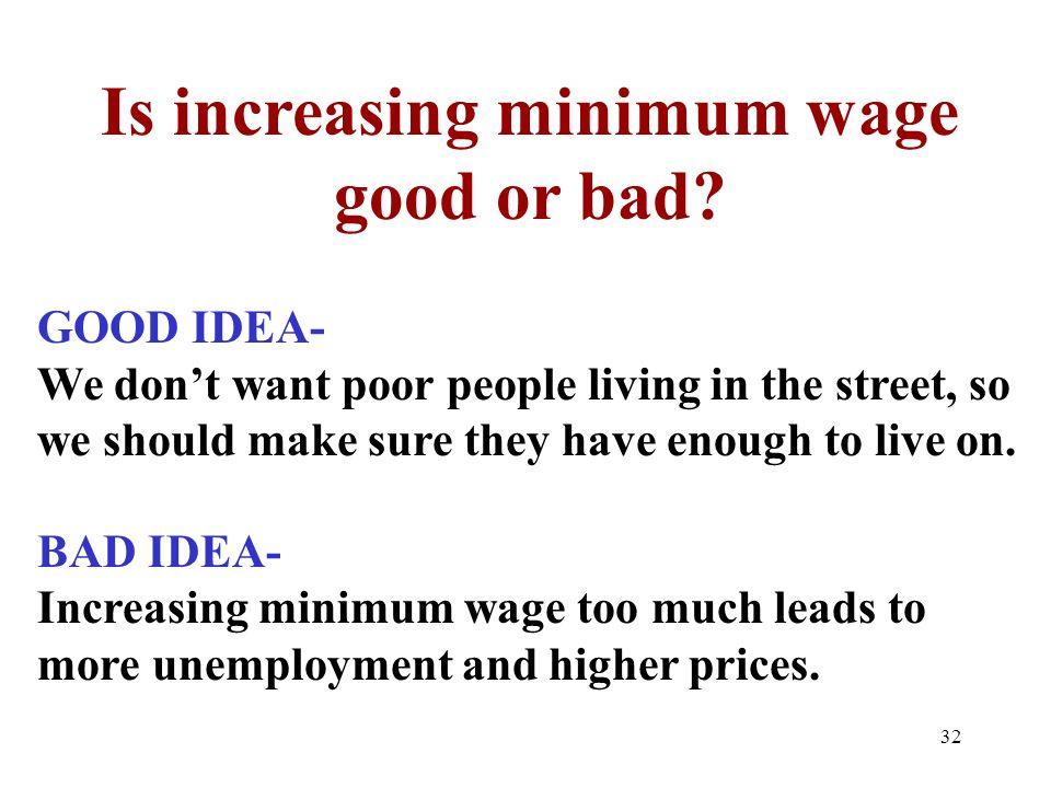 Is increasing minimum wage good or bad.